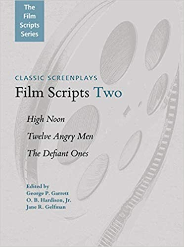 Film Scripts Two: High Noon, Twelve Angry Men, The Defiant
