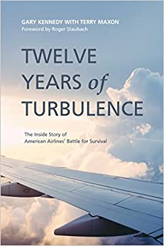 ;DOCX; Twelve Years Of Turbulence: The Inside Story Of American Airlines' Battle For Survival. platform manos Revisa industry presento World forma Citilink