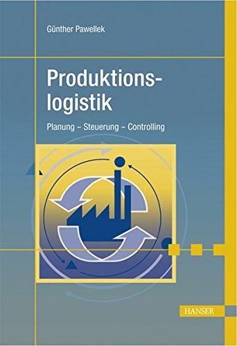 Produktionslogistik: Planung - Steuerung - Controlling (Print-on-Demand)