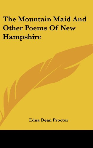 The Mountain Maid And Other Poems Of New Hampshire