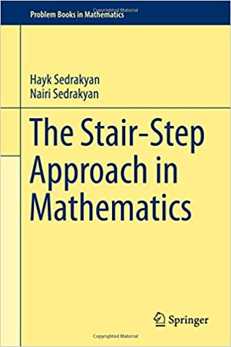 The Stair-Step Approach in Mathematics (Problem Books in Mathematics