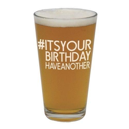 - Barstool Philosopher 20-Ounce Hashtag Pint Glass, It's Your Birthday