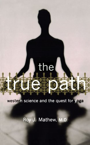 The True Path: Western Science And The Quest For Yoga True Path