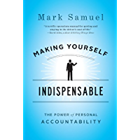 Making Yourself Indispensable: The Power of Personal Accountability