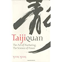 Taijiquan: The Art of Nurturing, the Science of Power