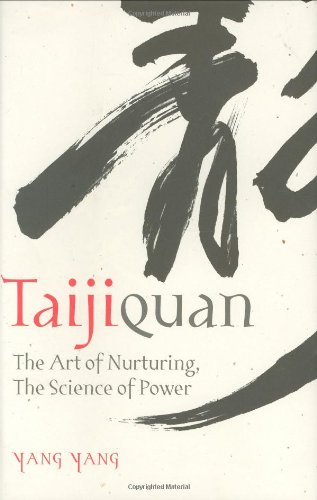 Taijiquan: The Art Of Nurturing, The Science Of Power by Brand: Zhenwu Publications