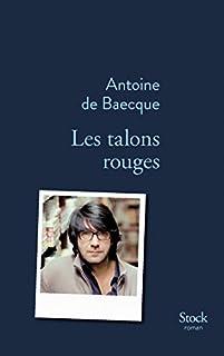 Les talons rouges, Baecque, Antoine de