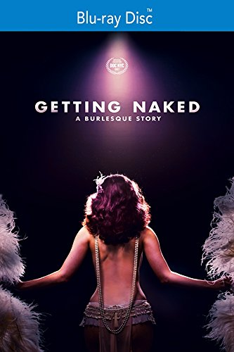 Getting Naked: A Burlesque Story [Blu-ray]