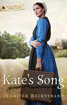 Kate's Song: Forever After in Apple Lake by [Beckstrand, Jennifer]