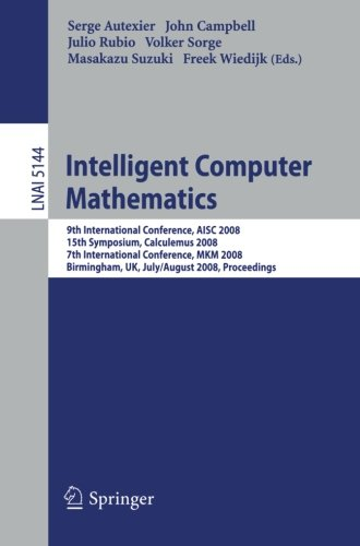 Intelligent Computer Mathematics: 9th International Conference, AISC 2008 15th Symposium, Calculemus 2008 7th Internatio