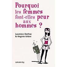 Pourquoi les femmes font peur aux hommes ? (Sciences Humaines et Essais) (French Edition)