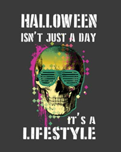 Halloween Isn't Just a Day It's a Lifestyle: Blank Recipe Notebook