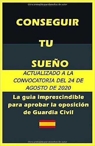 conseguir tu sueño: guía imprescindible para aprobar la oposición de Guardia Civil: Amazon.es: D., Pedro: Libros