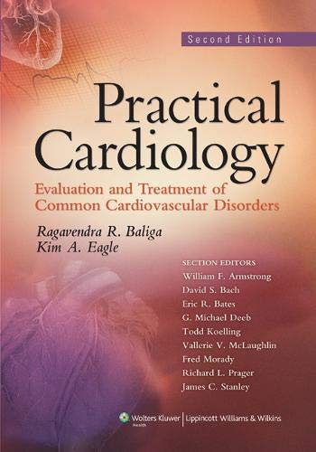 Practical Cardiology: Evaluation and Treatment of Common Cardiovascular Disorders