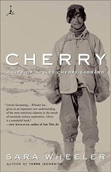Cherry: A Life of Apsley Cherry-Garrard (Modern Library Paperbacks) by [Wheeler, Sara]