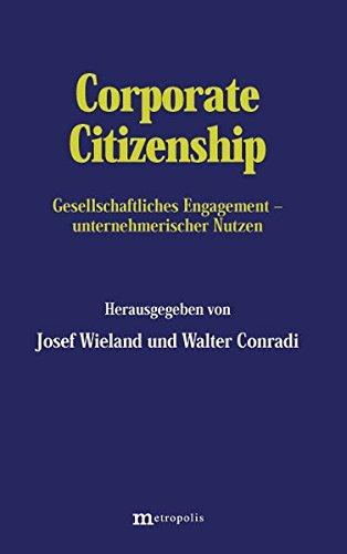 Corporate Citizenship: Gesellschaftliches Engagement - unternehmerischer Nutzen