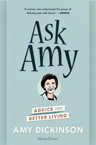 Ask Amy  Advice For Better Living