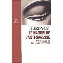 MANUEL DE L'ANTI-SAGESSE