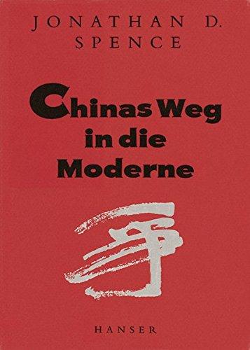 Chinas Weg in die Moderne Gebundenes Buch – 1. Januar 1995 Jonathan D. Spence Gerda Kurz Siglinde Summerer Carl Hanser