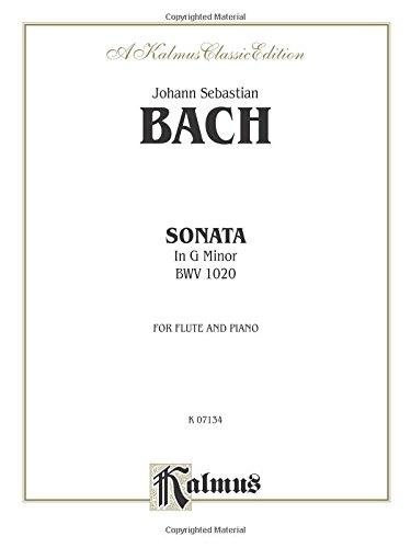 - Sonata in G Minor, BWV 1020: For Flute and Piano (Kalmus Edition)