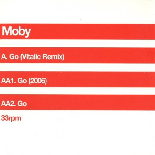 Go (Vitalic Remix) / Go (2006) / Go (Moby Go The Very Best Of Moby)