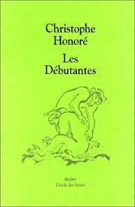 Les Débutantes par Christophe Honoré