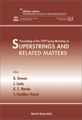 Superstrings and Related Matters: Proceedings of the 1999 Spring Workshop