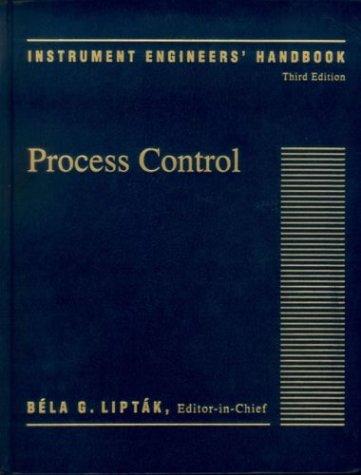 Instrument Engineers Handbook - Instrument Engineers' Handbook,Third Edition: Process Control