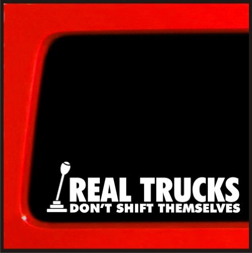 (Real Trucks Don't Shift Themselves sticker for diesel powerstroke duramax 4x4 funny car vinyl sticker decal lifted)