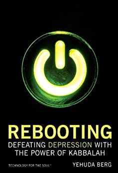 Rebooting: Defeating Depression with the Power of Kabbalah (Technology for the Soul) by [Berg, Yehuda]
