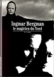Ingmar Bergman, le magicien du nord