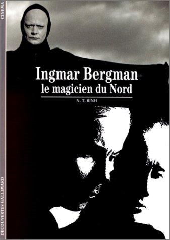 Ingmar Bergman : Le magicien du nord Poche – 13 mai 1993 N. T. Binh Gallimard 2070532186 1918