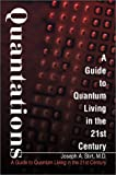 Quantations:A Guide to Quantum Living in the 21st Century, Joseph Stirt, 0595745369