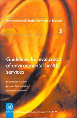 Guidelines for Evaluation of Environmental Health Services: No. 5: Environmental Health Services in Europe (WHO Regional Publications, European)