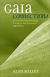 Gaia Connections: An Introduction to Ecology, Ecoethics, and Economics
