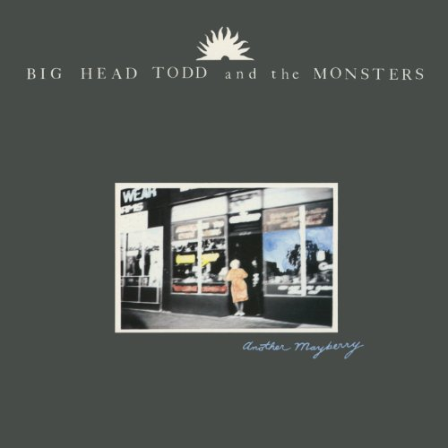 Another Mayberry (Big Head Todd And The Monsters Albums)