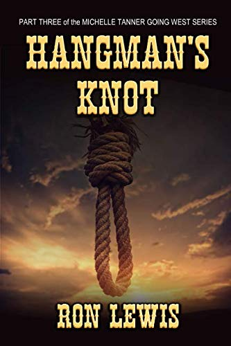 (Michelle Tanner Going West - Hangman's Knot: #3 in a Series of Short)