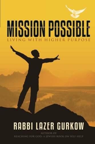Mission Possible: Living With Higher Purpose