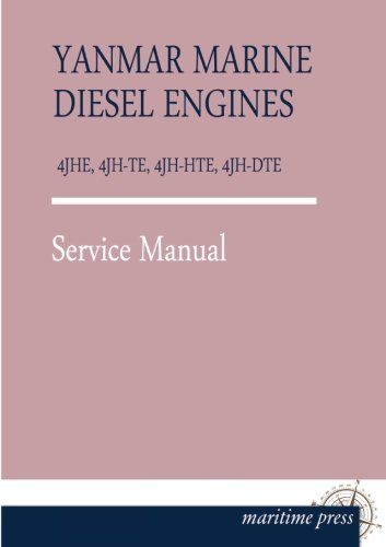 YANMAR Marine DIESEL ENGINES 4JHE, 4JH-TE, 4JH-HTE, 4JH-DTE: Service Manual Yanmar Marine Diesel Engines