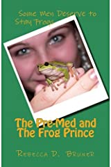 The Pre-Med and the Frog Prince Paperback