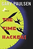 The Time Hackers, Gary Paulsen, 0553487884