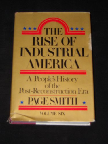 rise of industrial america essay Early american railroads 25b early the development of railroads was one of the most important phenomena of the industrial this fact-filled and easy-to-read.