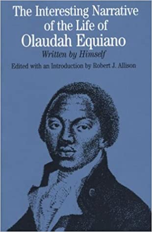 The Interesting Narrative of the Life of Olaudah Equiano: Written by Himself (The Bedford Series in History and Culture)