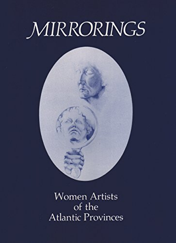 Mirrorings: Women Artists of the Atlantic Provinces