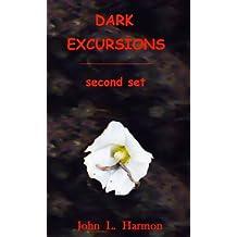 Dark Excursions: second set