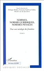 Normes, normes juridiques, normes pénales, tome 1