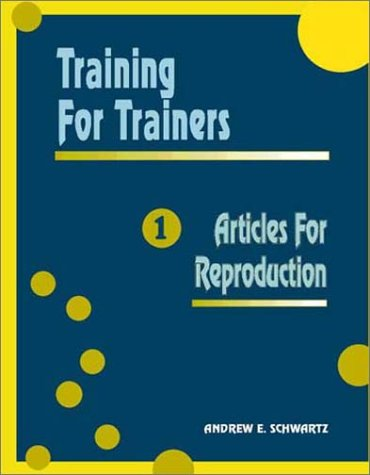 Training Articles for Reproduction: Copy this Book by A E Schwartz & Assoc