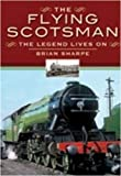 Flying Scotsman: The Legend Lives On