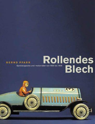 Rollendes Blech. Spielzeugautos und -motorräder von 1920-1935.