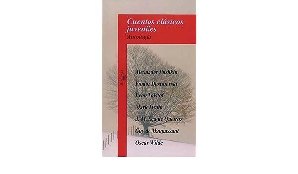 Cuentos Clasicos Juveniles - Antologia (Spanish Edition): Fyodor M. Dostoevsky, Alexander Sergeyevich Pushkin: 9789582401238: Amazon.com: Books